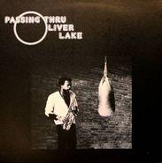 Oliver Lake, Passing Thru Liver Lake (LP)