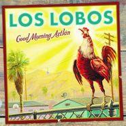 Los Lobos, Good Morning Aztlan (CD)