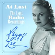 Peggy Lee, At Last: The Lost Radio Recordings (CD)