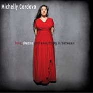 Michelly Cordova, Love Dreams & Everything In Between (CD)