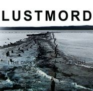 Lustmord, [The Dark Places Of The Earth] [Limited Edition] (CD)