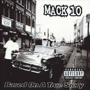 Mack 10, Based On A True Story (CD)