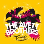 The Avett Brothers, Magpie And The Dandelion (CD)