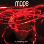 Maps, Turning The Mind (CD)