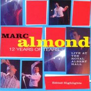 Marc Almond, Twelve Years Of Tears: Live At The Royal Albert Hall (CD)