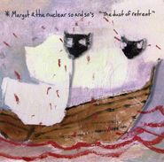 Margot & The Nuclear So and So's, The Dust Of Retreat (CD)