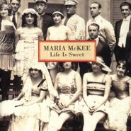 Maria McKee, Life Is Sweet (CD)
