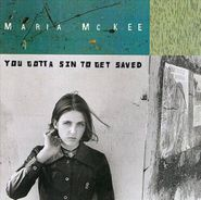 Maria McKee, You Gotta Sin To Get Saved (CD)