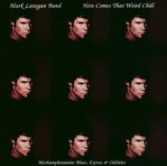 Mark Lanegan Band, Here Comes That Weird Chill: Methamphetamine Blues, Extras & Oddities (CD)
