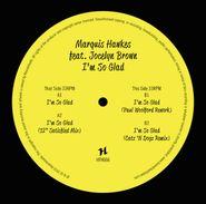 "Marquis Hawkes, I'm So Glad (12"")"