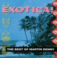 Martin Denny, Exotica: The Best of Martin Denny (CD)