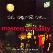 Masters Of Reality, How High The Moon: Live At The Viper Room (CD)