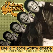 Johnny Mathis, Life Is a Song Worth Singing: The Complete Thom Bell Sessions (CD)