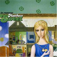 Matthew Sweet, In Reverse (CD)