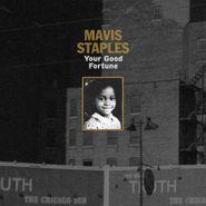 Mavis Staples, Your Good Fortune (CD)