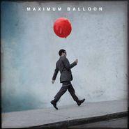 Maximum Balloon, Maximum Balloon (CD)