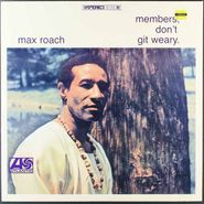 Max Roach, Members Don't Git Weary (LP)