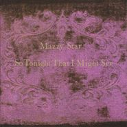 Mazzy Star, So Tonight That I Might See (CD)