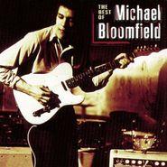 Michael Bloomfield, The Best of Michael Bloomfield (CD)