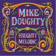 Mike Doughty, Haughty Melodic (CD)