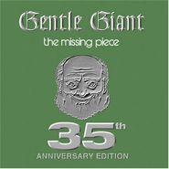 Gentle Giant, Missing Piece (35th Anniversary Edition) (CD)