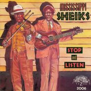 The Mississippi Sheiks, Stop and Listen (CD)