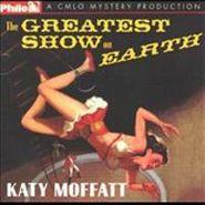 Katy Moffatt, The Greatest Show on Earth (CD)