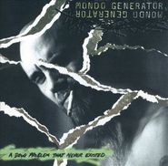 Mondo Generator, A Drug Problem That Never Existed (CD)