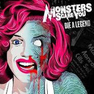 Monsters Scare You, Die A Legend (CD)