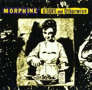 Morphine, B-Sides & Otherwise (CD)