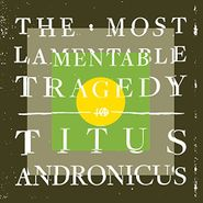 Titus Andronicus, The Most Lamentable Tragedy (LP)