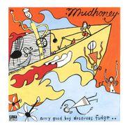 Mudhoney, Every Good Boy Deserves Fudge (CD)