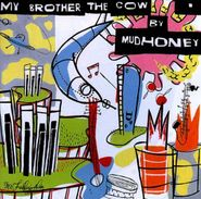 Mudhoney, My Brother The Cow (CD)