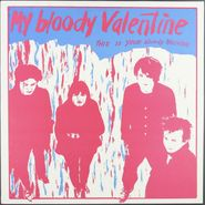 My Bloody Valentine, This Is Your Bloody Valentine (LP)