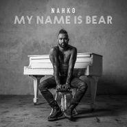 Nahko, My Name Is Bear (LP)