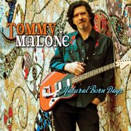 Tommy Malone, Natural Born Days (CD)