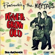 Toots & The Maytals, Never Grow Old (CD)