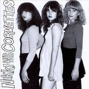 Nikki & the Corvettes, Nikki & The Corvettes (CD)
