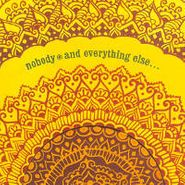 Nobody, And Everything Else... (CD)