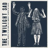 the twilight sad nobody wants to be here & nobody wants to leave lp
