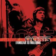 Oasis, Familiar To Millions (CD)