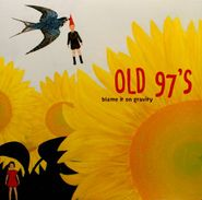 Old 97's, Blame It On Gravity (LP)