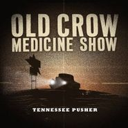 Old Crow Medicine Show, Tennessee Pusher (CD)