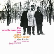 Ornette Coleman Trio, At The Golden Circle Stockholm Vol. 1 [Blue Note 75th Anniversary Edition] (LP)