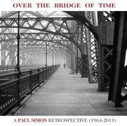Paul Simon, Over the Bridge of Time: A Paul Simon Retrospective (1964-2011) (CD)