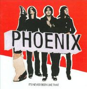 Phoenix, It's Never Been Like That (CD)