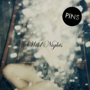 PINS, Wild Nights (CD)