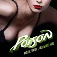 Poison, Double Dose: Ultimate Hits (CD)