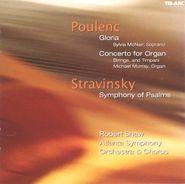 Francis Poulenc, Poulenc: Gloria / Concerto for Organ / Stravinsky: Symphony of Psalms (CD)