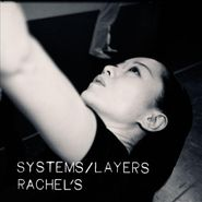 Rachel's, Systems/Layers (CD)